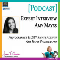 #45: Expert Interview with Amy Mayes of Amy Mayes Photography [Podcast]