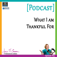 #023: What I am Thankful For: Happy Thanksgiving [Podcast]