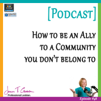 #48: How to be an ally to a community you don't belong to [Podcast]