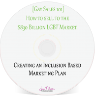 Creating an Inclusion Based Marketing Plan: Tips and tricks for an Effective and Authentic LGBT Marketing Outreach Plan