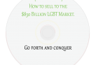 Go forth and conquer: Creating an LGBT Marketing Outreach Plan