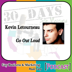 """Kevin Letourneau Interview for """"30 Days – 30 Voices – Stories from America's LGBT Business Leaders"""" [Podcast]"""