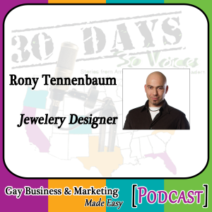 """Rony Tennenbaum Interview for """"30 Days – 30 Voices – Stories from America's LGBT Business Leaders"""" [Podcast]"""