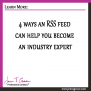 4 ways an RSS feed can help you become an industry expert