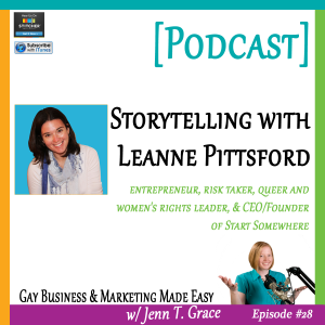 Episode 28 - Storytelling with Leanne Pittsford, CEO & Founder of Start Somewhere