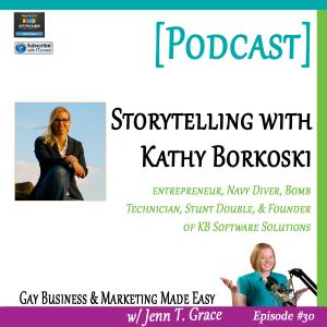 Gay Business & Marketing Made Easy, storytelling with Kathy Borkoski