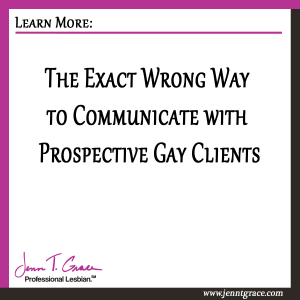 The-Exact-Wrong-Way-to-Communicate-with-Prospective-Gay-Clients