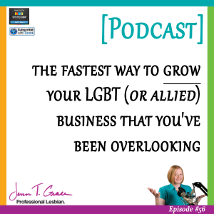 the-fastest-way-to-grow-your-LGBT-(or-allied)--business-that-you've--been-overlooking