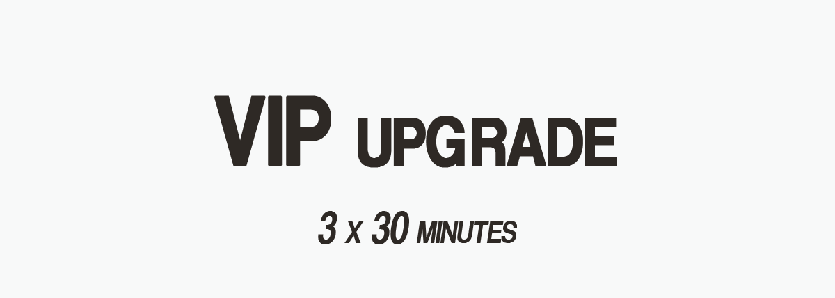 VIP upgrade, 3 x 30 minute sessions
