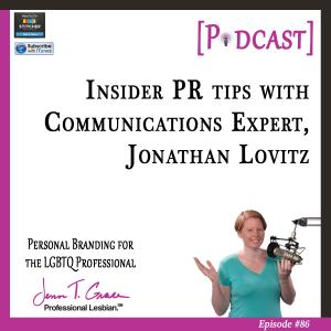 86-Insider-PR-tips-with--Communications-Expert,-Jonathan-Lovitz-blog
