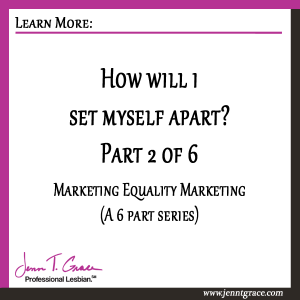 How-will-i-set-myself-apart--Part-2-of-6-marriage-equality-marketing