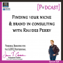 #98: Finding Your Niche & Brand in Consulting With Rhodes Perry [Podcast]