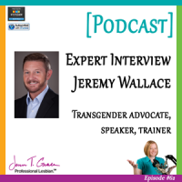 #62: Author, speaker and transgender advocate, Jeremy Wallace shares his candid story of transitioning
