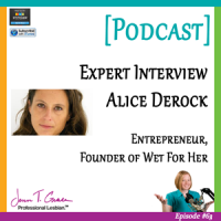 #63: Expert Interview with Alice Derock, Entrepreneur & Founder of Wet For Her
