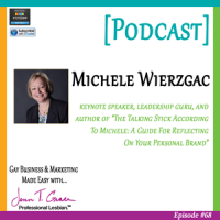 "#68: Michele Wierzgac | Keynote speaker, leadership guru, and author of ""The Talking Stick According To Michele: A Guide For Reflecting On Your Personal Brand""  [Podcast]"