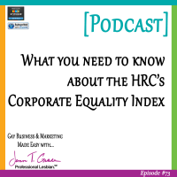 #73: What you need to know about the Human Rights Campaign, Corporate Equality Index