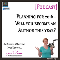 #75: Planning for 2016 – Will you Become an Author This Year? [Podcast]