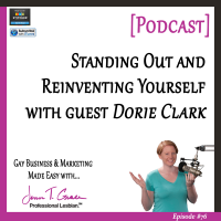 #76: Standing Out and Reinventing Yourself with Guest Dorie Clark [Podcast]