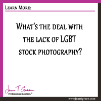 What's the deal with the lack of LGBT stock photography?