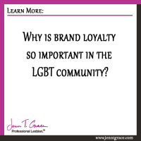 Why is brand loyalty so important in the LGBT community?
