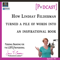 #87: How Lindsay Felderman Turned a Pile of Words Into an Inspirational Book  [Podcast]