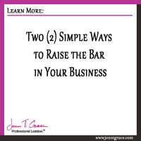 2 Simple Ways to Raise the Bar in Your Business