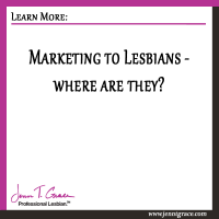 Marketing to Lesbians – where are they?