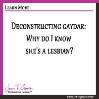 Deconstructing gaydar: Why do I know she's a lesbian?