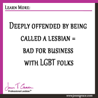 Have you been offended by being called a lesbian? Read this!