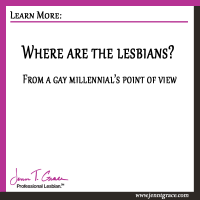 Where are the lesbians? From a gay millennial's point of view