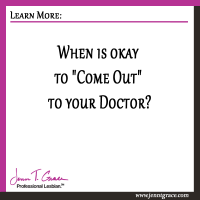 "When is ok to ""come out"" to your doctor?"