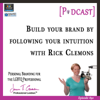 #92: Build Your Brand by Following Your Intuition with Rick Clemons [Podcast]