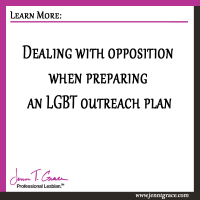Dealing with opposition when preparing an LGBT outreach plan