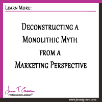 Deconstructing a Monolithic Myth from a Marketing Perspective