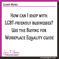 How can I shop with LGBT-friendly businesses? Use the Buying for Workplace Equality guide