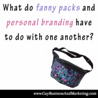 What do fanny packs and personal branding have to do with one another?