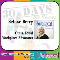 "Selisse Berry Interview for ""30 Days – 30 Voices – Stories from America's LGBT Business Leaders"" [Podcast]"
