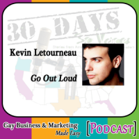 "Kevin Letourneau Interview for ""30 Days – 30 Voices – Stories from America's LGBT Business Leaders"" [Podcast]"
