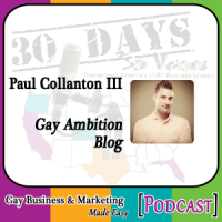 "Paul Collanton III Interview for ""30 Days – 30 Voices – Stories from America's LGBT Business Leaders"" [Podcast]"