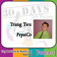 "Trung Tieu Interview for ""30 Days – 30 Voices – Stories from America's LGBT Business Leaders"" [Podcast]"
