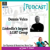 "Storytelling with Dennis Velco for ""30 Days – 30 Voices – Stories from America's LGBT Business Leaders"" [Podcast]"