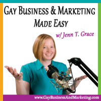#001: Introduction to the Gay Business & Marketing Made Easy Podcast [Podcast]