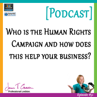 #51: Who is the Human Rights Campaign and How Does this Help your Business? [Podcast]